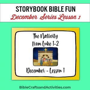 The Nativity from Luke 1-2 December Lesson 1
